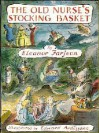 The Old Nurse's Stocking Basket - Eleanor Farjeon, Edward Ardizzone