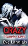 Crazy: Vampire Love - Eve Langlais