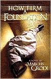 How Firm a Foundation - Marcus Grodi