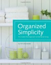 Organized Simplicity. The Clutter-Free Approach to Intentional Living - Tsh Oxenreider