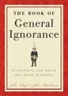 The Book of General Ignorance - John Mitchinson, Alan Davies, John Lloyd, Stephen Fry