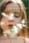 The Wishing Hill: A Novel - Holly Robinson