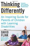Thinking Differently: An Inspiring Guide for Parents of Children with Learning Disabilities - David Flink