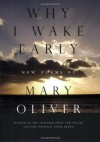 Why I Wake Early - Mary Oliver