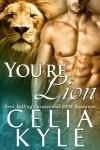 You're Lion (Ridgeville, #1.5) - Celia Kyle