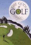 The Gods of Golf - David L. Smith, John P. Holms