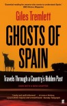 Ghosts of Spain: Travels Through Spain and Its Silent Past - Giles Tremlett