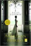 The American Heiress - Daisy Goodwin