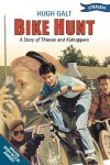 Bike Hunt: A Story of Thieves and Kidnappers - Hugh Galt