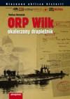 """ORP """"Wilk"""". Okaleczony drapieżnik - Mariusz Borowiak"""