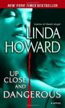 Up Close and Dangerous - Linda Howard