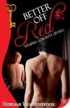 Better Off Red (Vampire Sorority Sisters, #1) - Rebekah Weatherspoon
