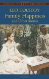 Family Happiness and Other Stories (Dover Thrift Editions) - Leo Tolstoy