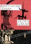 Złota gałąź - George James Frazer