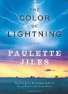 The Color of Lightning - Paulette Jiles