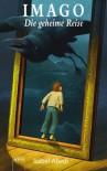 Imago - Die geheime Reise - Isabel Abedi