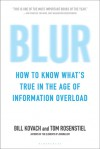 Blur: How to Know What's True in the Age of Information Overload - Bill Kovach, Tom Rosenstiel