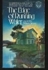 The Edge of Running Water - William Sloane