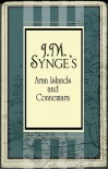 The Aran Islands and Connemara - J.M. Synge