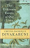 The Unknown Errors of Our Lives: Stories - Chitra Banerjee Divakaruni