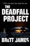 The Deadfall Project - Brett James