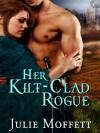 Her Kilt-Clad Rogue - Julie Moffett