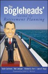 The Bogleheads' Guide to Retirement Planning - Taylor Larimore, Richard A. Ferri, Mel Lindauer, Laura F. Dogu, John C. Bogle