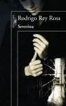 Severina (Spanish Edition) - Rodrigo Rey Rosa
