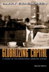 Globalizing Capital: A History of the International Monetary System (Second Edition) - Barry Eichengreen