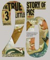 The True Story of the Three Little Pigs 25th Anniversary Edition - Jon Scieszka, Lane Smith