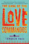 The Case of the Love Commandos - Tarquin Hall