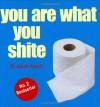 You Are What You Shite - Julian Dr. Keech