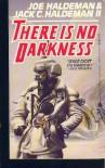 There Is No Darkness - Jack C. Haldeman