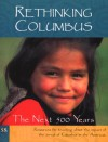 Rethinking Columbus: The Next 500 Years: Resources for Teaching about the Impact of the Arrival of Columbus in the Americas - Bill Bigelow