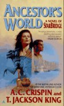 Ancestor's World: A Novel of Starbridge - A.C. Crispin, T. Jackson King