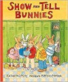 Show and Tell Bunnies - Kathryn Lasky