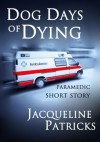 Dog Days of Dying - paramedic short story - Jacqueline Patricks