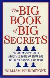 The Big Book of Big Secrets - the Uncensored Truth About All Sorts of Stuff You are Never Spossed to Know - William Poundstone