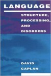 Language: Structure, Processing, and Disorders - David Caplan