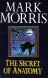 The Secret Of Anatomy - Mark Morris