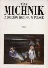 Z dziejów honoru w Polsce - Adam Michnik