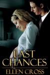 Last Chances - Ellen Cross
