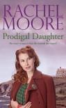 Prodigal Daughter - Rachel Moore