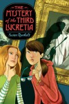 The Mystery of the Third Lucretia - Susan Runholt