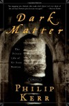 Dark Matter: The Private Life of Sir Isaac Newton - Philip Kerr
