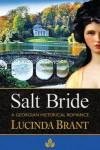 Salt Bride: A Georgian Historical Romance - Lucinda Brant