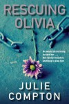 Rescuing Olivia. Julie Compton - Julie Compton