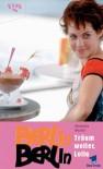 Berlin, Berlin. Träum weiter, Lolle! Roman zur Fernsehserie - Alexandra Raumer