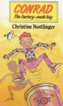 Conrad: The Factory-Made Boy - Christine Nöstlinger