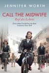 Call the Midwife - Ruf des Lebens: Eine wahre Geschichte aus dem Londoner East End - Jennifer Worth